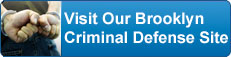 Visit Our Brooklyn Criminal Defense Site
