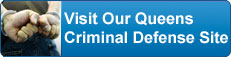 Visit Our Queens Criminal Defense Site